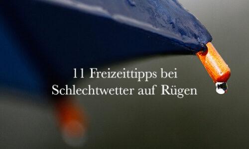 11 Freizeittipps bei Schlechtwetter auf Rügen 2020
